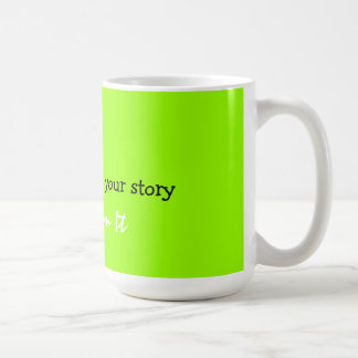 don't memorize your story Transform It Coffee Mug