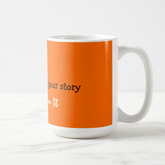 don't memorize your story Transform It Mugs