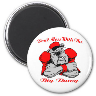 Dont Mess Big Dog 6 Cm Round Magnet