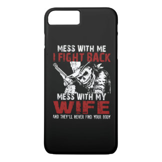 DONT MESS MY WIFE! iPhone 7 PLUS CASE