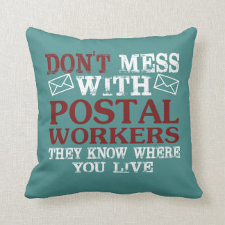Don't Mess Postal Worker Cushion