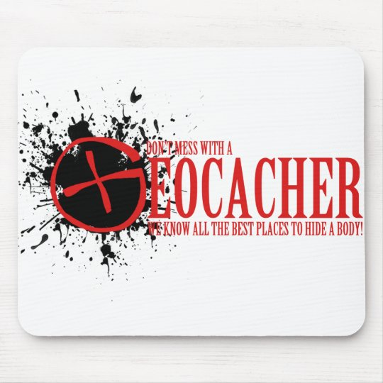 Don't Mess With a Geocacher Mouse Mat