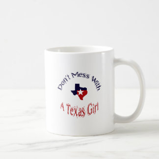 Don't Mess With A Texas Girl Mug