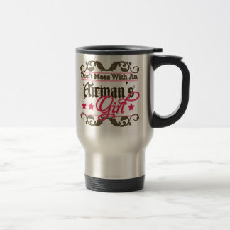 Don't Mess with an Airman's Girl Travel Mug