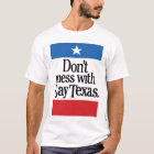 Don't mess with gay Texas T-Shirt