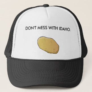 Don't Mess With Idaho Trucker Hat
