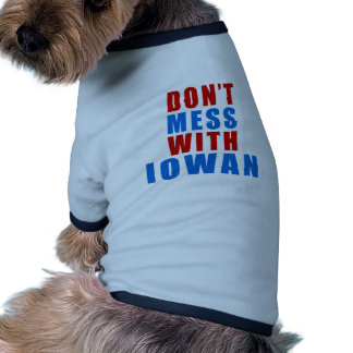 Don't Mess With IOWAN Ringer Dog Shirt