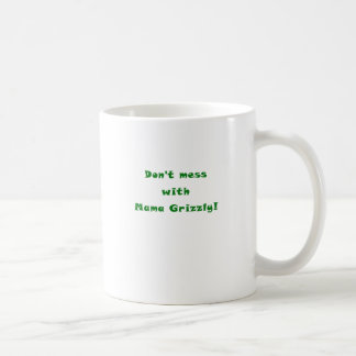 Dont Mess with Mama Grizzly Coffee Mug