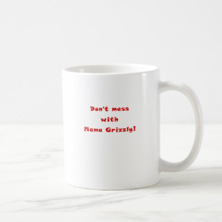 Dont Mess with Mama Grizzly Mug