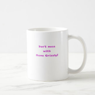 Dont Mess with Mama Grizzly Mugs