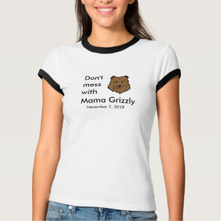 Don't Mess with Mama Grizzly tee shirt