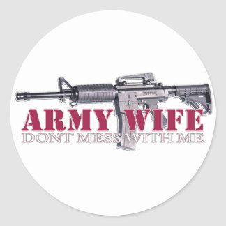 dont mess with me(Army Wife) Round Sticker