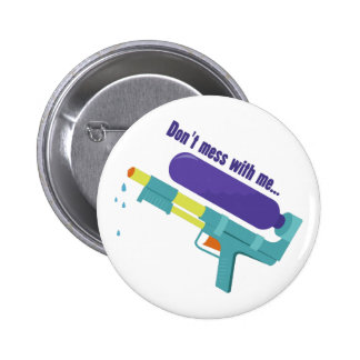 Dont Mess With Me 6 Cm Round Badge