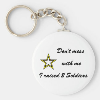 Don't mess with me I raised 2 Soldiers Basic Round Button Key Ring