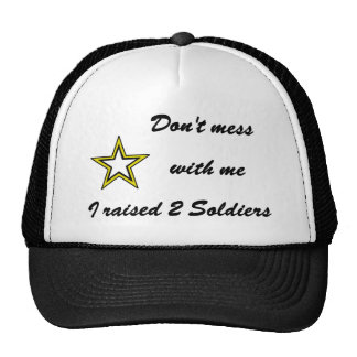 Don't mess with me I raised 2 Soldiers Cap