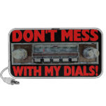 Don't Mess With My Dials Speaker!