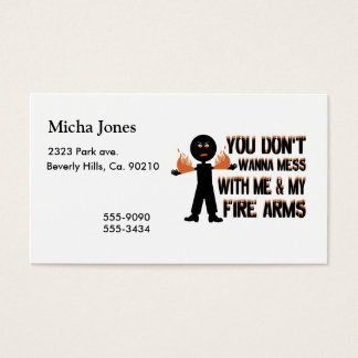 Don't Mess With My Fire Arms Business Card