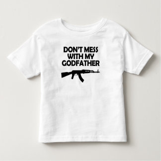 Don't Mess With My Godfather Toddler T-Shirt