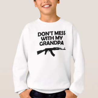 Don't Mess With My Grandpa Sweatshirt
