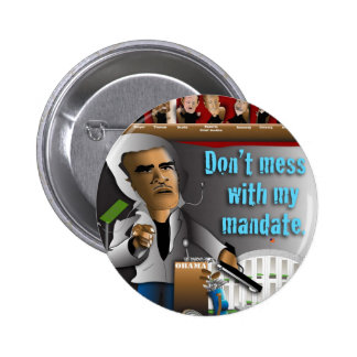 Don't Mess With My Mandate 6 Cm Round Badge