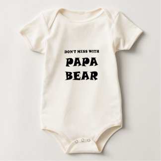 Dont Mess with Papa Bear Baby Bodysuit