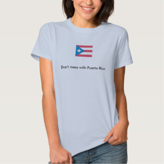 Don't mess with puerto rico T-Shirt