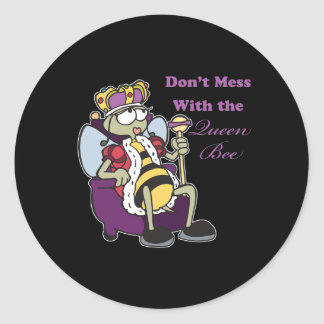dont mess with queen bee round sticker