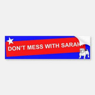 DON'T MESS WITH SARAH! - Customized Bumper Stickers