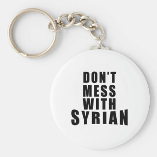 Don't Mess With SYRIAN Basic Round Button Key Ring
