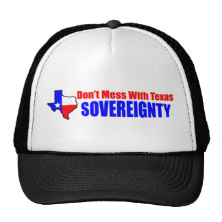 Don't Mess With Texas Sovereignty! Cap