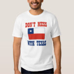 DON'T MESS WITH TEXAS w/Chilean Flag T-shirt