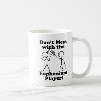 Don't Mess With The Euphonium Player Coffee Mug