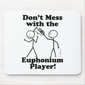 Don't Mess With The Euphonium Player Mouse Pad