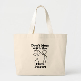 Don't Mess With The Flute Player Large Tote Bag