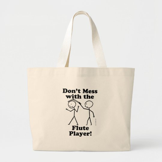 Don't Mess With The Flute Player Large Tote