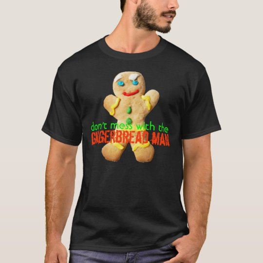 Don't Mess With The Gingerbread Man, Christmas T-Shirt