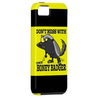 DONT MESS WITH THE HONEY BADGER iPhone 5 CASES