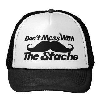 Don't Mess with the Stache funny mustache Cap