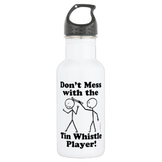 Don't Mess With The Tin Whistle Player 532 Ml Water Bottle