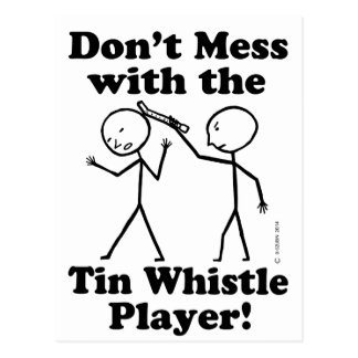 Don't Mess With The Tin Whistle Player Postcard
