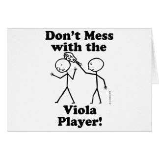 Don't Mess With The Viola Player Greeting Card