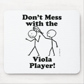 Don't Mess With The Viola Player Mousepads