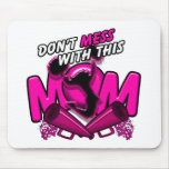 Don't Mess With This Cheer Mum Mouse Mats