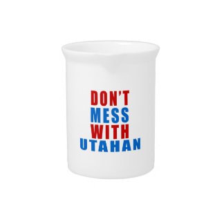 Don't Mess With UTAHAN Beverage Pitcher