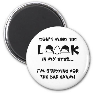 Don't mind the look...bar exam 6 cm round magnet