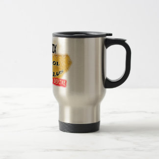 DON'T MIX ALCOLHOL & CALCULUS  NO DRINK AND DERIVE TRAVEL MUG