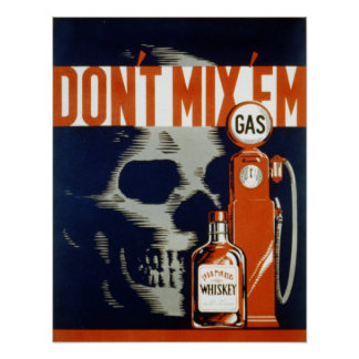 Don't Mix Em-Don't Drink and Drive Poster
