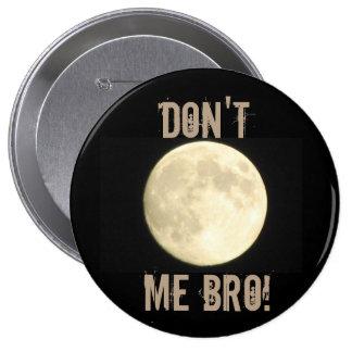 Don't Moon Me Bro Flair 10 Cm Round Badge