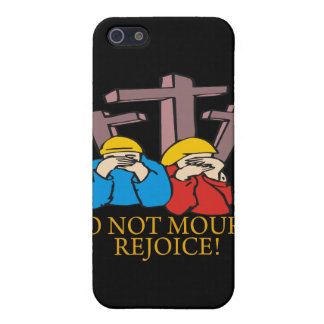 Dont Mourn Rejoice iPhone 5 Cases