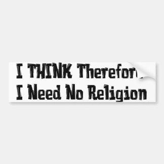 Don't Need Religion Bumper Sticker